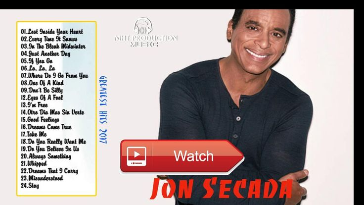 Top Jon Secada GREATEST HITS Best Of Jon Secada's Playlist in 17  Top Jon Secada GREATEST HITS Best Of Jon Secada's Playlist in 17