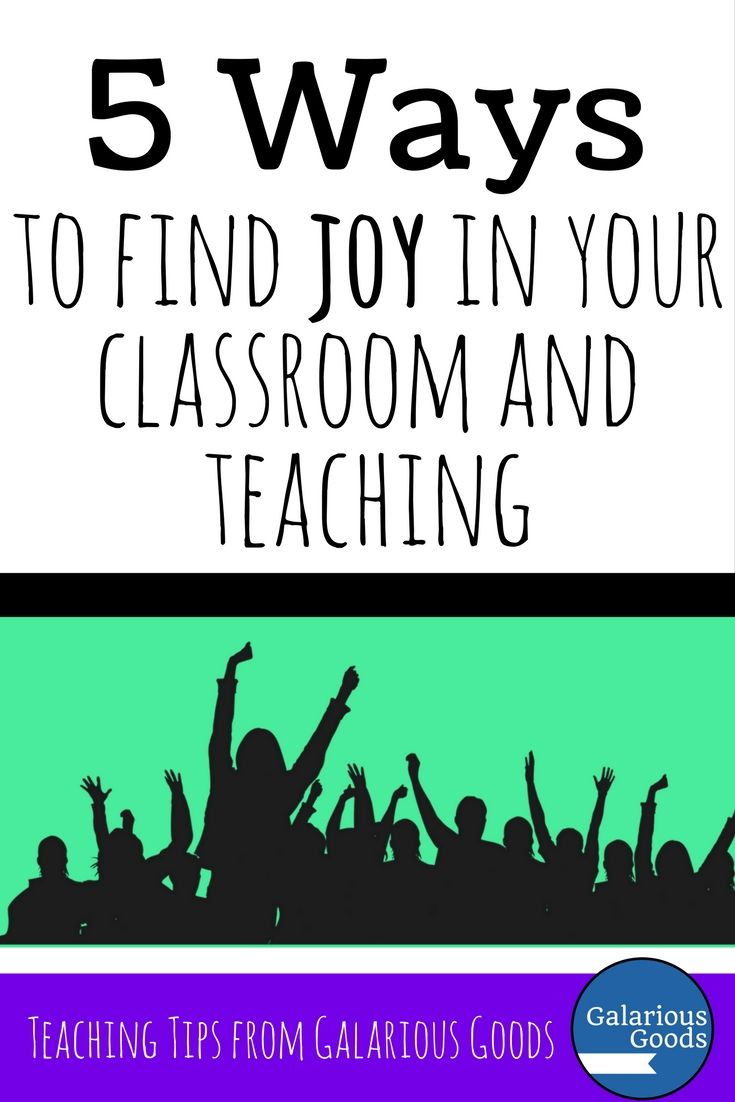 5 Ways to Find Joy in Your Classroom and Teaching from Galarious Goods #teacherselfcare #backtoschool #teachingtips
