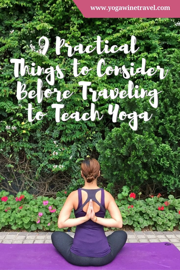 Yogawinetravel.com: 9 Practical Things to Consider Before Traveling to Teach Yoga