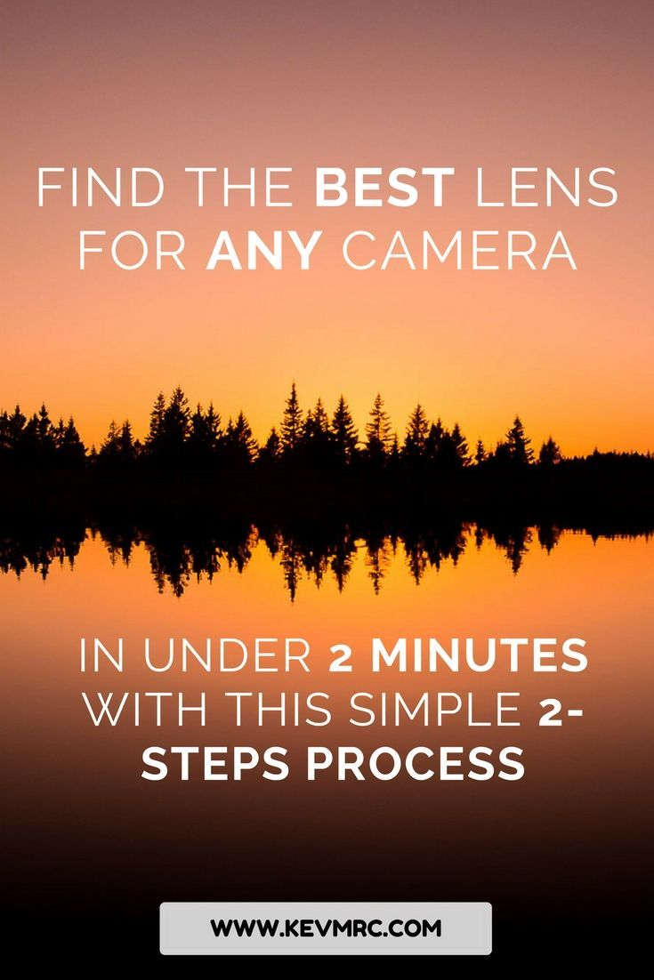 In this guide, I will share with you a simple 2 step process that will allow you to find the BEST lens for ANY camera in under 2 minutes. Yep, 2 minutes is all it takes to find out which lens is the best for your very own camera. Click to find out how!