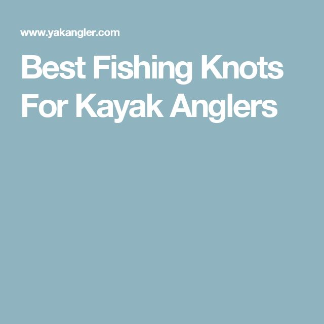 Best Fishing Knots For Kayak Anglers