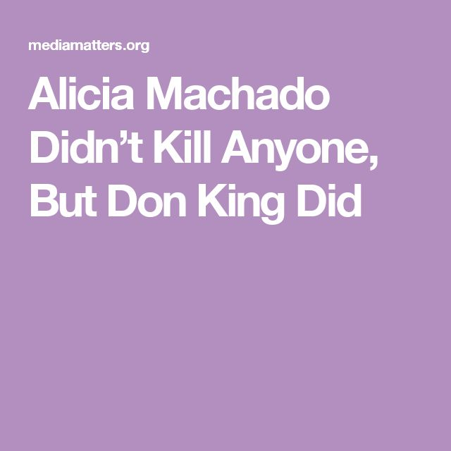 Alicia Machado Didn't Kill Anyone, But Don King Did