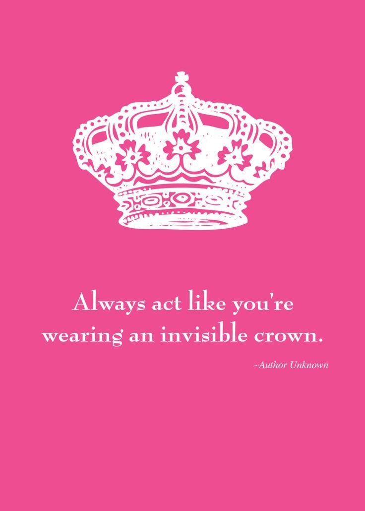 Aina käyttäydy, kuin kantaisit näkymätöntä kruunua. Smak et Chic. xoxo