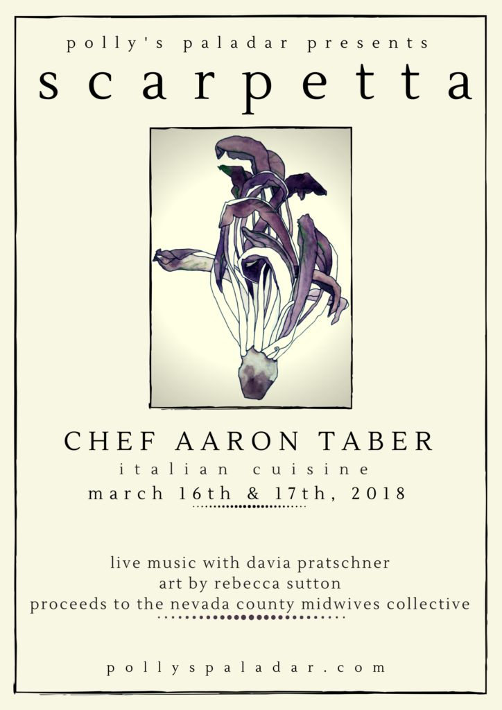 Polly's Paladar presents Scarpetta with Chef Aaron Taber, Italian Cuisine, seats left for Sat 8pm #NevadaCity