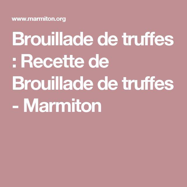 Brouillade de truffes : Recette de Brouillade de truffes - Marmiton