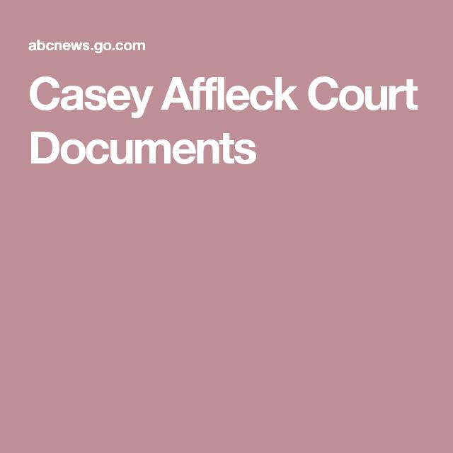 Casey Affleck Court Documents