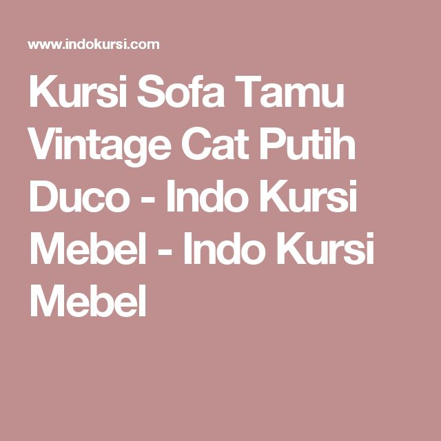 Kursi Sofa Tamu Vintage Cat Putih Duco - Indo Kursi Mebel - Indo Kursi Mebel