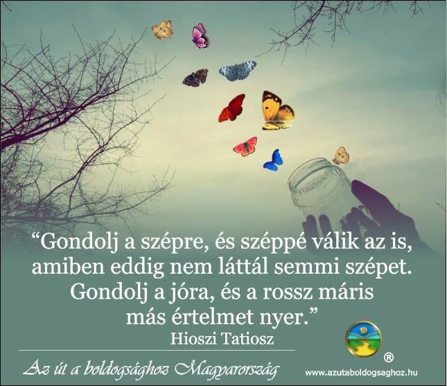 Hioszi Tatiosz idézete gondolataink erejéről. A kép forrása: Az Út a Boldogsághoz Magyarország