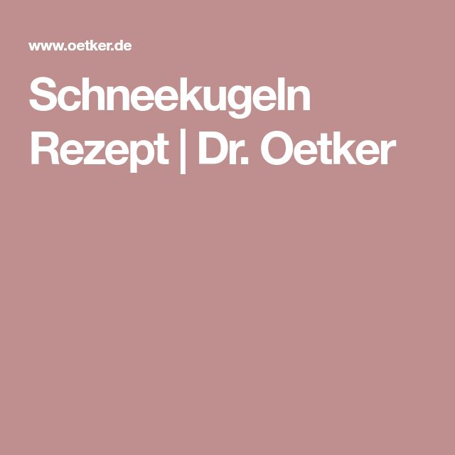 Schneekugeln Rezept | Dr. Oetker