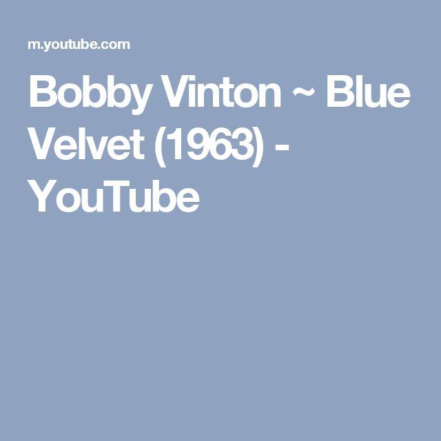 Bobby Vinton ~ Blue Velvet (1963) - YouTube