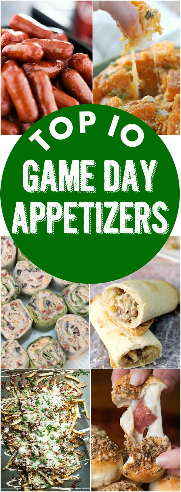 I have your Top 10 Game Day Appetizers! Make all 10. You can thank me later.