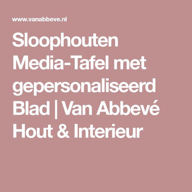 Sloophouten Media-Tafel met gepersonaliseerd Blad   Van Abbevé Hout & Interieur