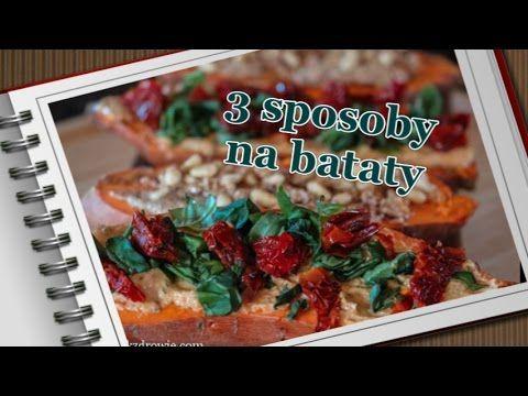 kierunek zdrowie: Bataty - słodkie ziemniaki - 3 najlepsze przepisy!