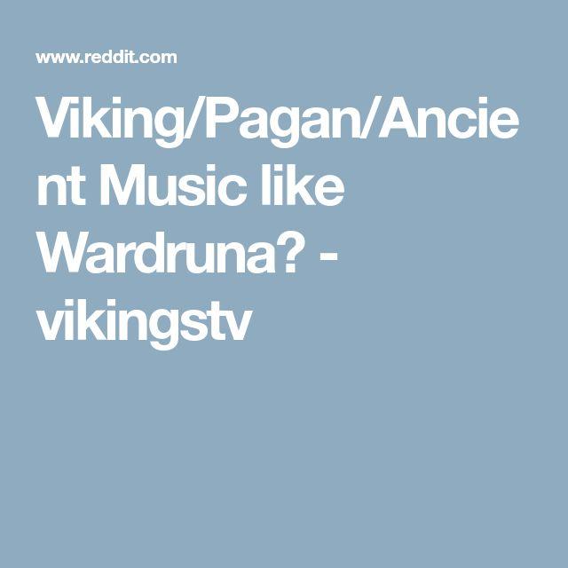 Viking/Pagan/Ancient Music like Wardruna? - vikingstv