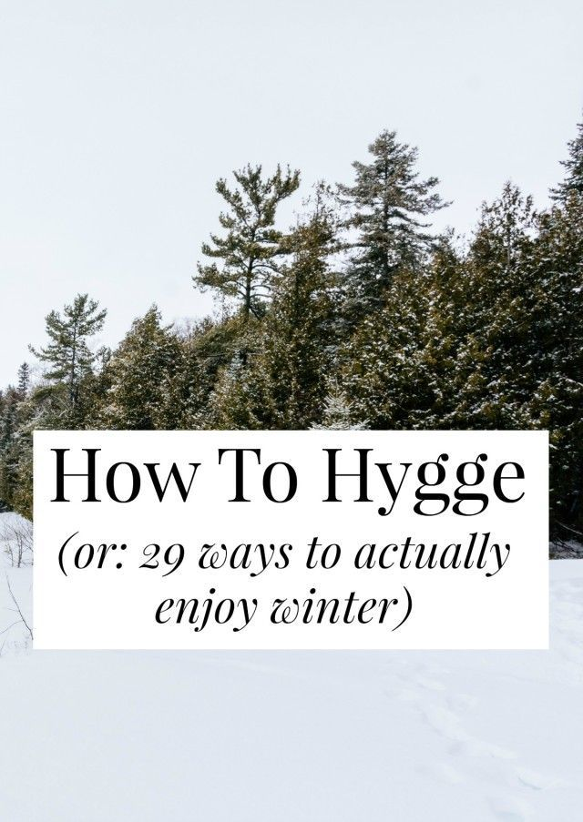 How To Hygge (Or: 29 Ways To Actually Enjoy Winter) | yes and yes | Bloglovin'