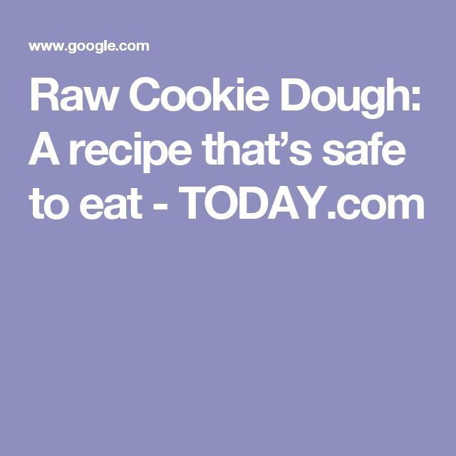 Love cookie dough more than cookies? Try this safe-to-eat ...