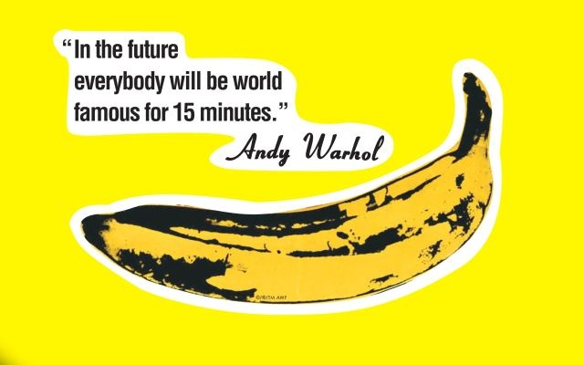 Andy Warhol 15 Minutes EternalFamous, Warhol Quotes, Pop Art, 15 Minute, Bananas, Artsy Fartsy, Warhol Popart, Andywarhol, Andy Warhol