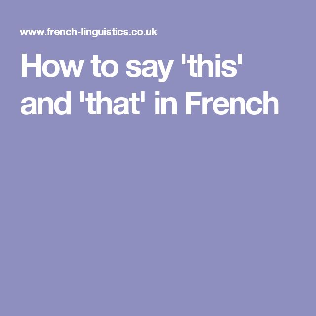 How to say 'this' and 'that' in French