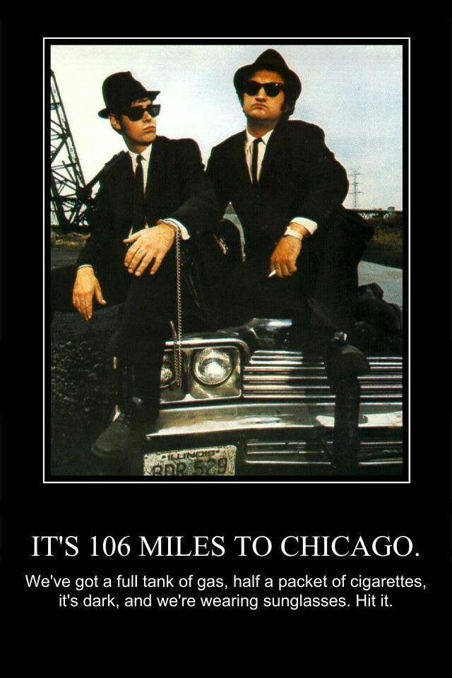106 Miles To Chicago Blues Brothers Quote: 500 Best Blues Brothers Images On Pinterest