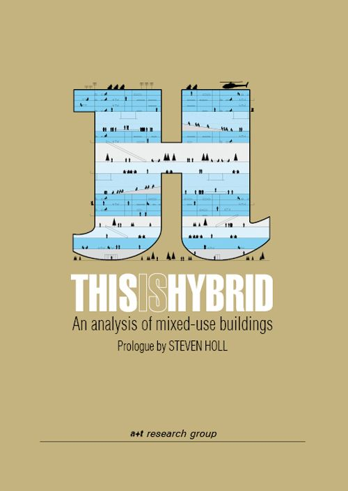 THIS IS HYBRID. An analysis of mixed-use buildings - expanded edition   Aurora Fernández Per, Javier Mozas, Javier Arpa   9788461662371