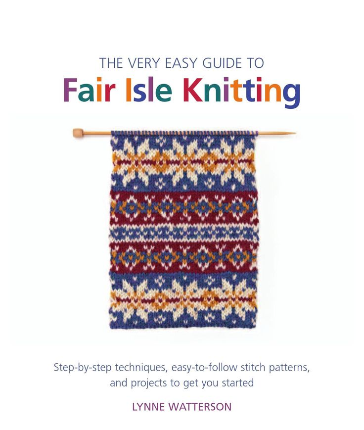 Some sample patterns and project from Lynne Watterson's THE VERY EASY GUIDE TO FAIR ISLE KNITTING