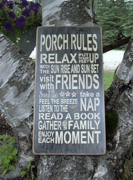 "Porch Rules Subway/Typography Word Art Sign. On your old slate with slightly different rules, maybe something like ""Welcome to the Porch"" ""Eat"" ""Drink"" ""Relax"" ""Laugh & Sing"" ""Play a Game"" ""Read"" ""Stay Awhile"""