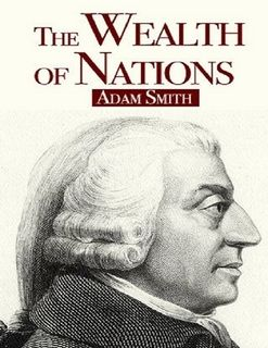 An Inquiry into the Nature and Causes of the Wealth of Nations, generally referred to by its shortened title The Wealth of Nations, is the magnum opus of the Scottish economist and moral philosopher Adam Smith. First published in 1776, it is a reflection on economics at the beginning of the Industrial Revolution and argues that free market economies are more productive and beneficial to their societies.