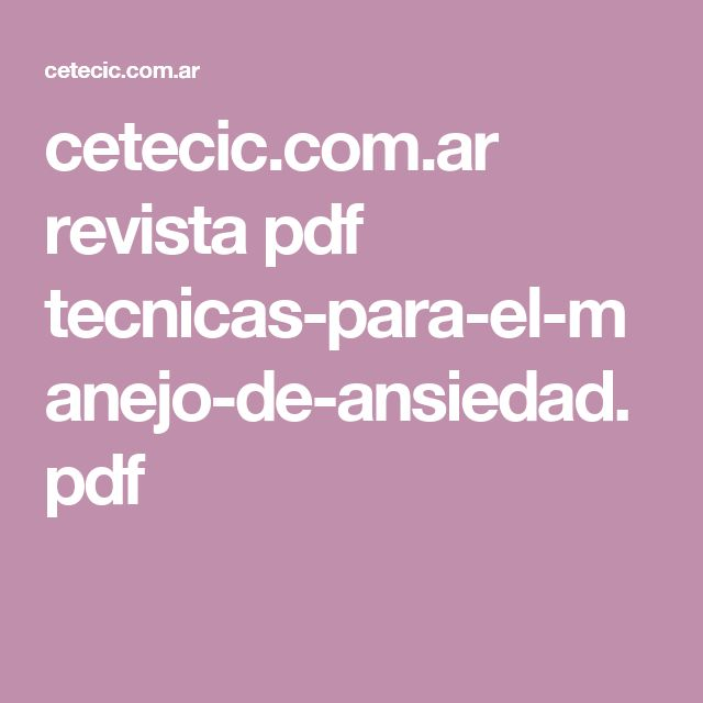cetecic.com.ar revista pdf tecnicas-para-el-manejo-de-ansiedad.pdf