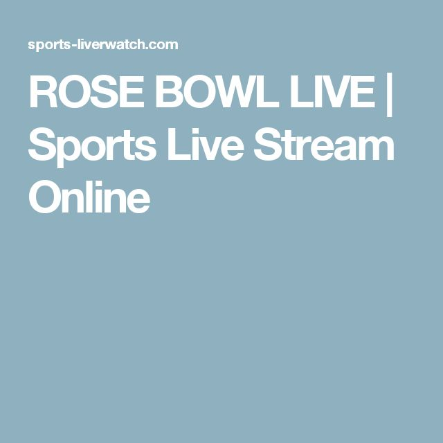 ROSE BOWL LIVE | Sports Live Stream Online