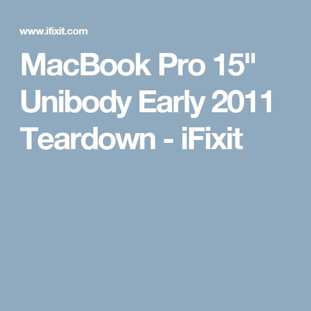 "MacBook Pro 15"" Unibody Early 2011 Teardown - iFixit"