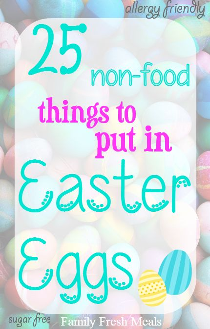"""25 NON-food things to put in Easter Eggs.  Also, you can put a """"prize ticket"""" in a plastic egg to get a toy out of a big box the Easter Bunny left for us. It had wrapped bigger items like bubble swords, jump ropes, large balls, etc."""
