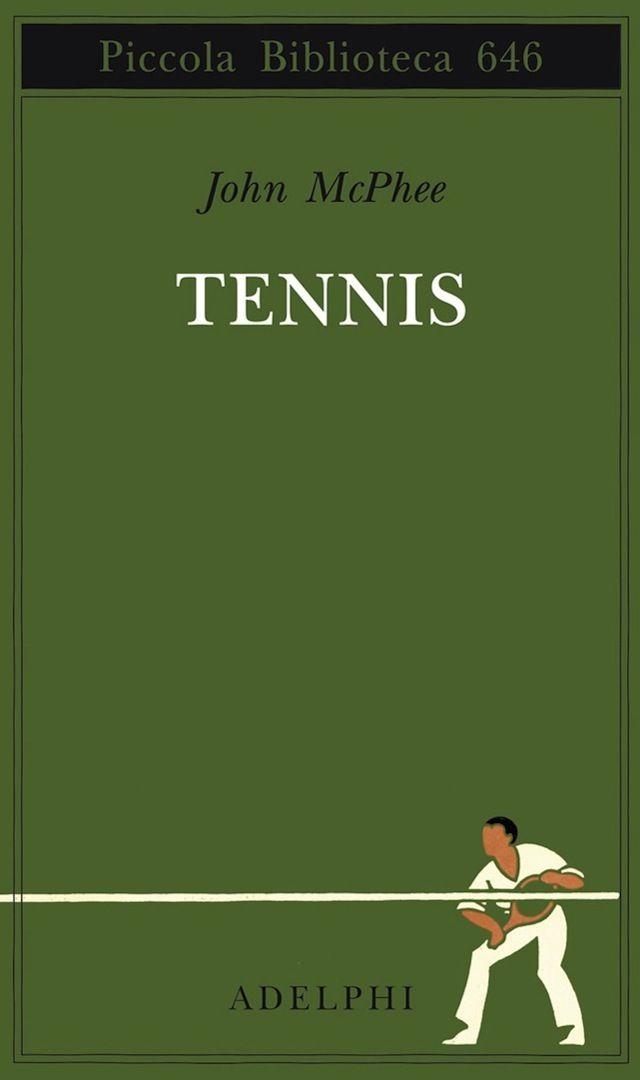 IlPost - Tennis, di John McPhee. Edito da Adelphi, la copertina è la rielaborazione di un poster disegnato per la metropolitana di Londra dall'illustratore Aldo Cosomati, in occasione del torneo di Wimbledon del 1922. - Tennis, di John McPhee.  Edito da Adelphi, la copertina è la rielaborazione di un poster disegnato per la…