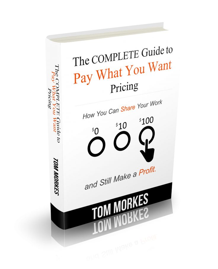 the complete guide to pay what you want pricing - Tom's Blog