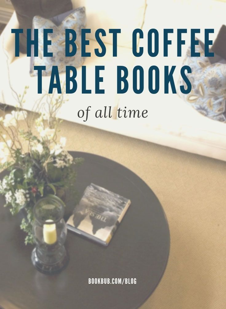 The Ultimate List Of Beautiful Coffee Table Books Coffee Table Books Best Coffee Table Books Nerd Decor