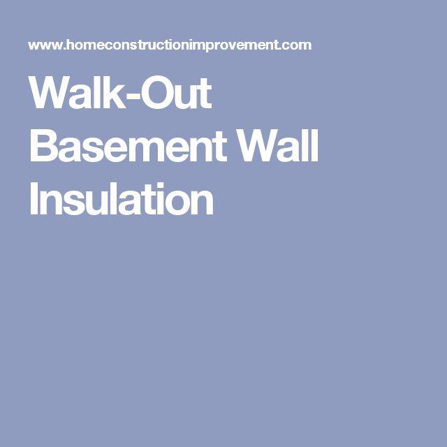 Walk-Out Basement Wall Insulation