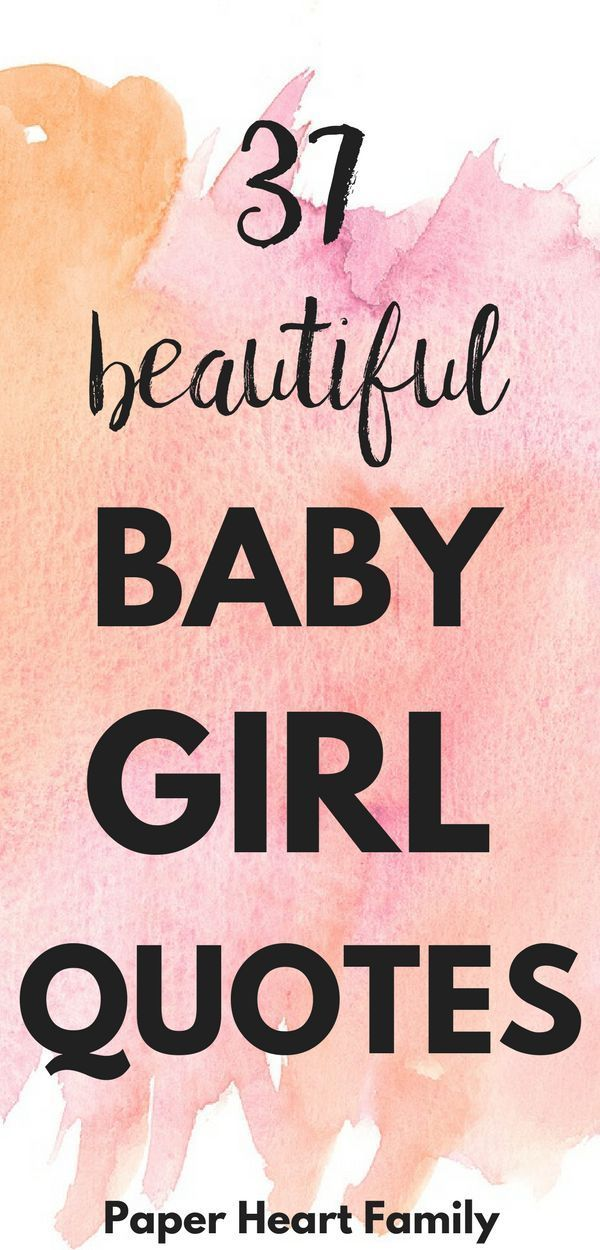 37 Baby Girl Quotes That Perfectly Express A Mothers Love For Her
