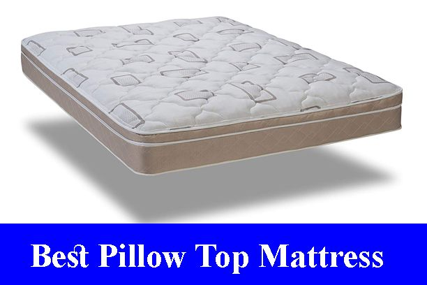 All Time Reviews Best Pillow Top Mattress Reviews Updated Utilizing The Best Pillow Top Mattress Is Certain To U Pillow Top Mattress Mattress Best Pillow