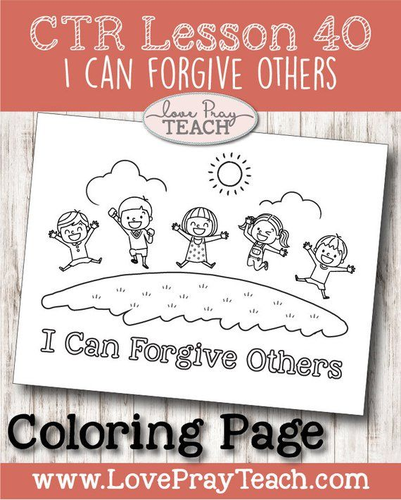 Latter Day Saints Primary 2 Ctr Lesson 40 I Can Forgive Others
