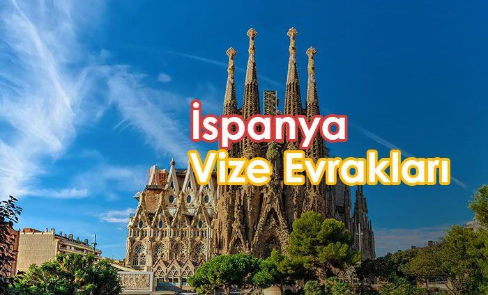 İspanya vizesi için gerekli evraklar hangileridir .