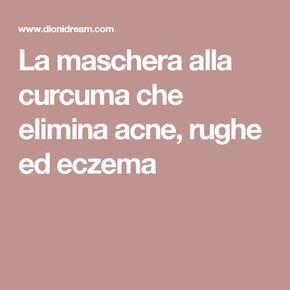 La maschera alla curcuma che elimina acne, rughe ed eczema