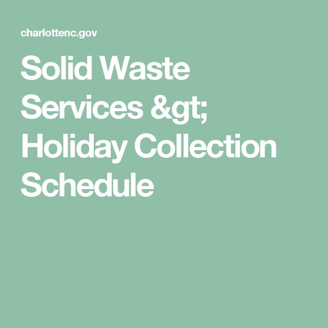 Solid Waste Services >          Holiday Collection Schedule