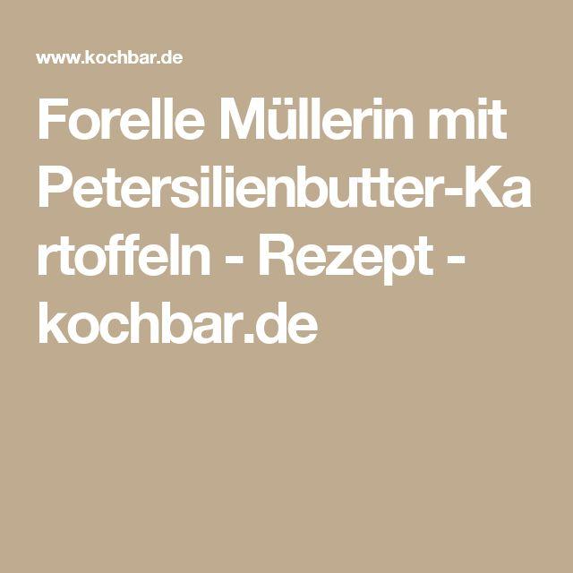 Forelle Müllerin mit Petersilienbutter-Kartoffeln - Rezept - kochbar.de