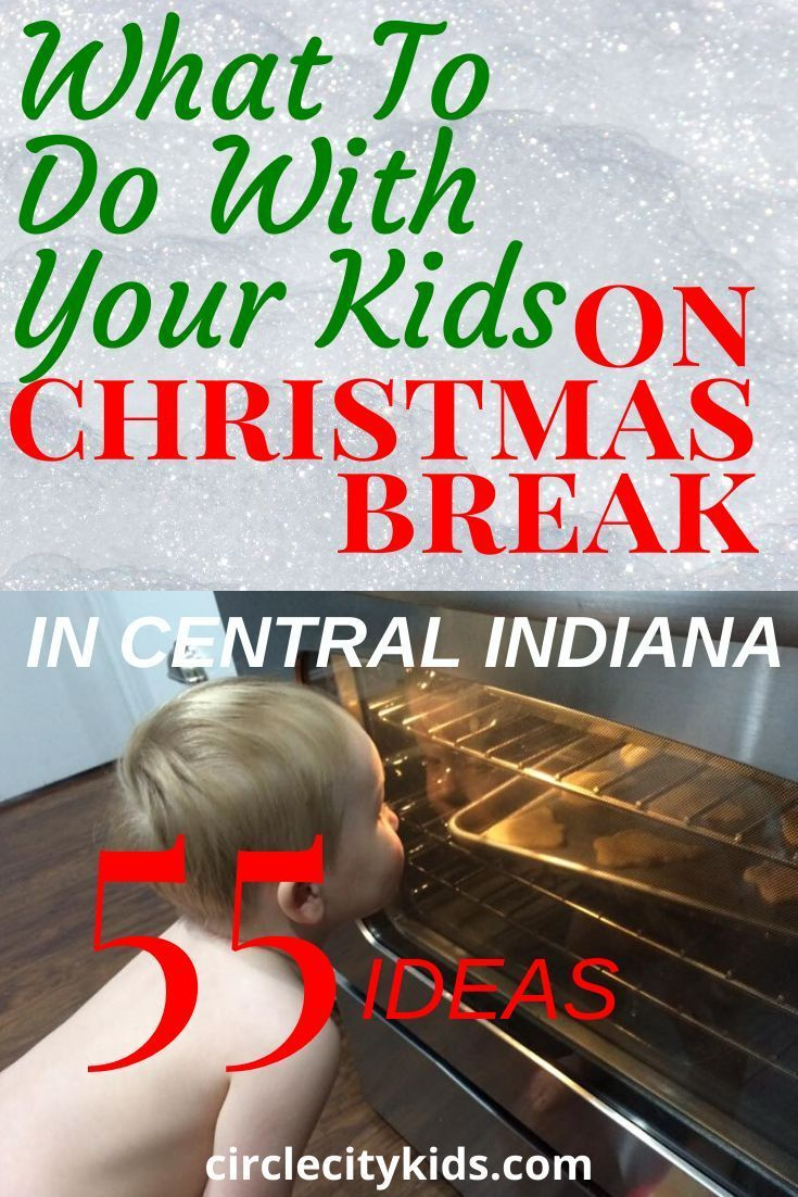 Events Near Indianapolis After Christmas 2020 55 Christmas Break Ideas for Families Around Indianapolis in 2020