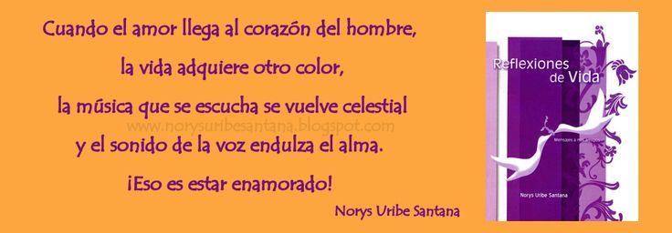 NORYS URIBE SANTANA: REFLEXIONES DE VIDA Nº 7: EL AMOR