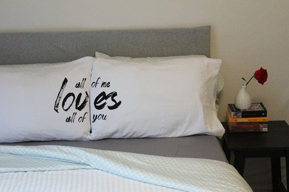 All of Me Loves All Of You Couples Pillow Case Set by OSusannahs, $32.99