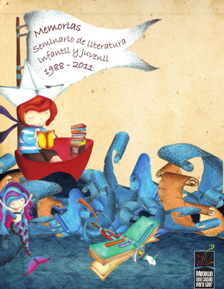 Memorias Seminario de Literatura Infantil  Memorias del Seminario de Literatura Infantil 1988 - 2011