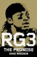 RG3: The Promise by Dave Sheinin