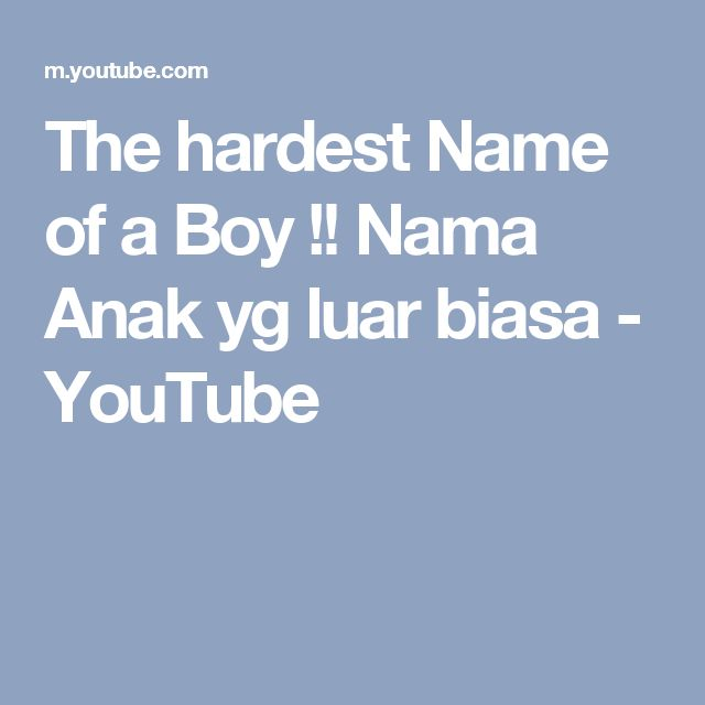 The hardest Name of a Boy !! Nama Anak yg luar biasa - YouTube