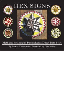 """Publicly-acclaimed folk art with an emphasis on the Berks and Lehigh Counties in Pennsylvania. """"Hex Signs: Myth and Meaning in Pennsylvania Dutch Barn Stars"""""""