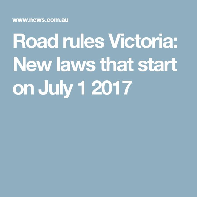 Road rules Victoria: New laws that start on July 1 2017